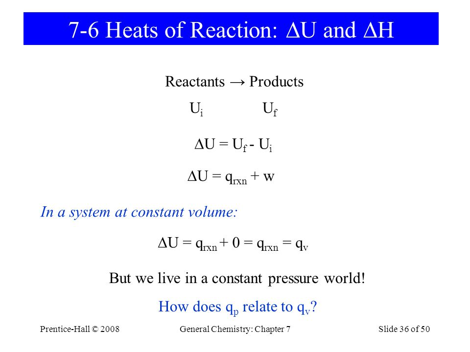 7-6 Heats of Reaction: U and H