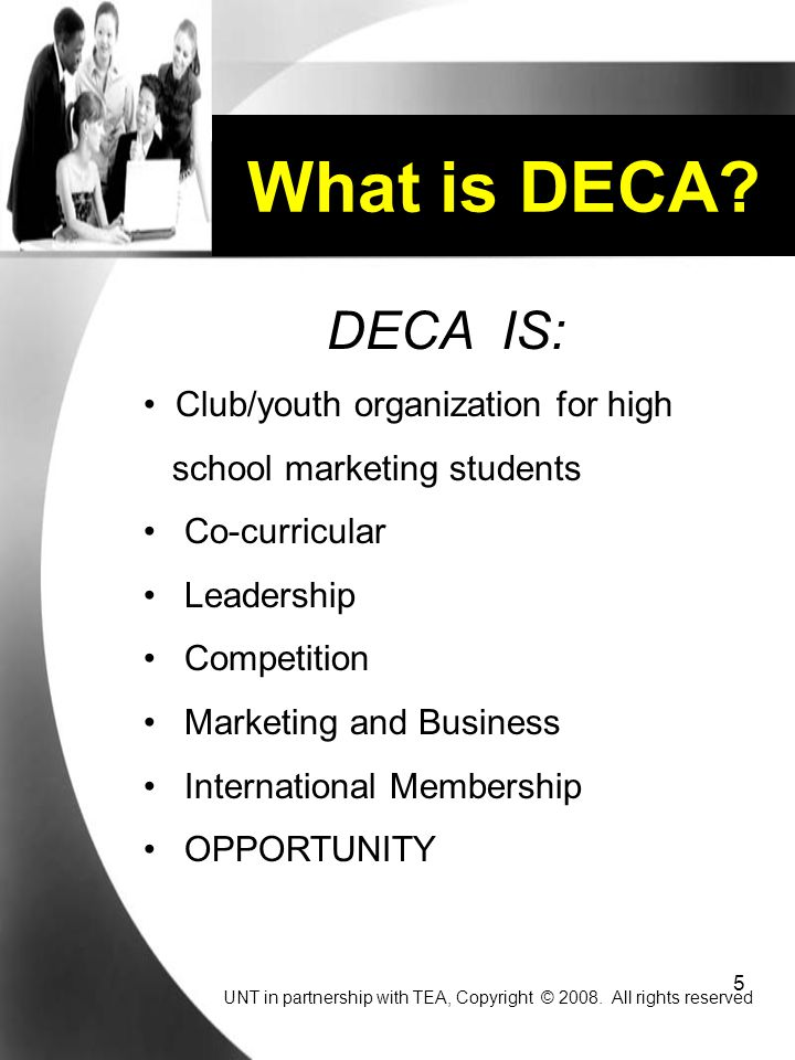 What is DECA DECA IS: Club/youth organization for high