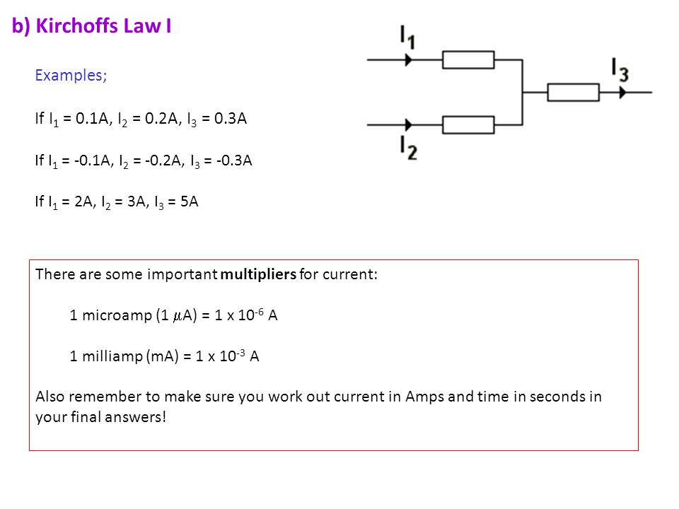 b) Kirchoffs Law I Examples; If I1 = 0.1A, I2 = 0.2A, I3 = 0.3A