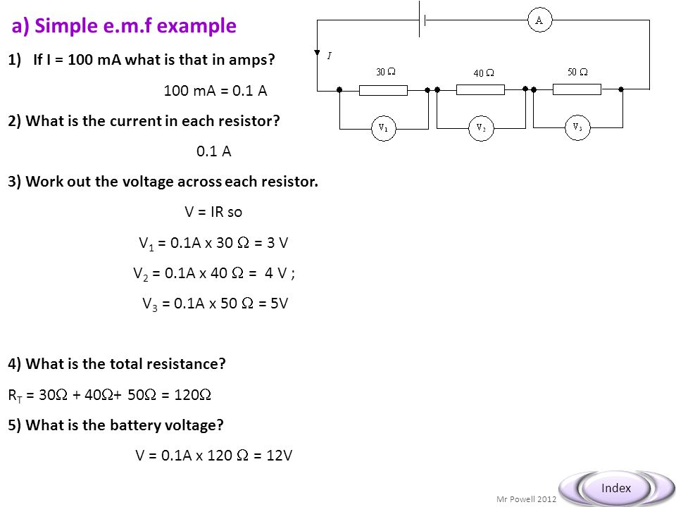 a) Simple e.m.f example If I = 100 mA what is that in amps