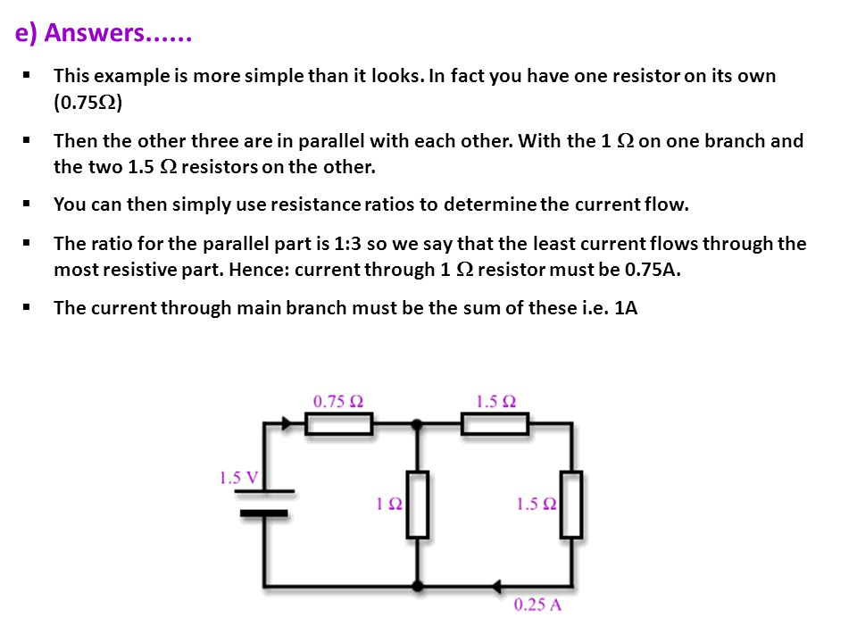 e) Answers...... This example is more simple than it looks. In fact you have one resistor on its own (0.75)