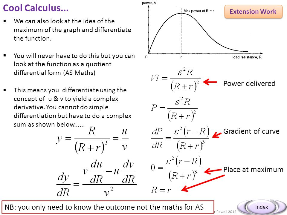 Cool Calculus... Power delivered Gradient of curve Place at maximum