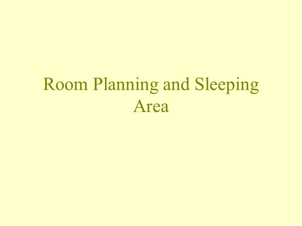 Room Planning and Sleeping Area