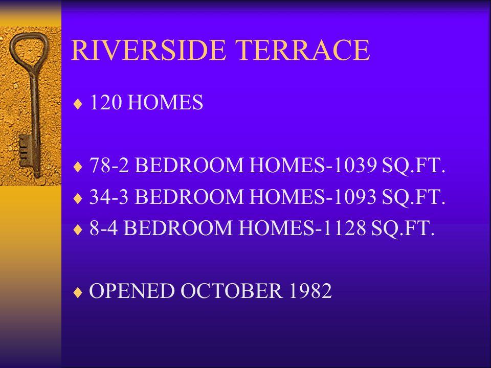 RIVERSIDE TERRACE 120 HOMES 78-2 BEDROOM HOMES-1039 SQ.FT.