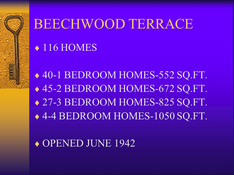 BEECHWOOD TERRACE 116 HOMES 40-1 BEDROOM HOMES-552 SQ.FT.