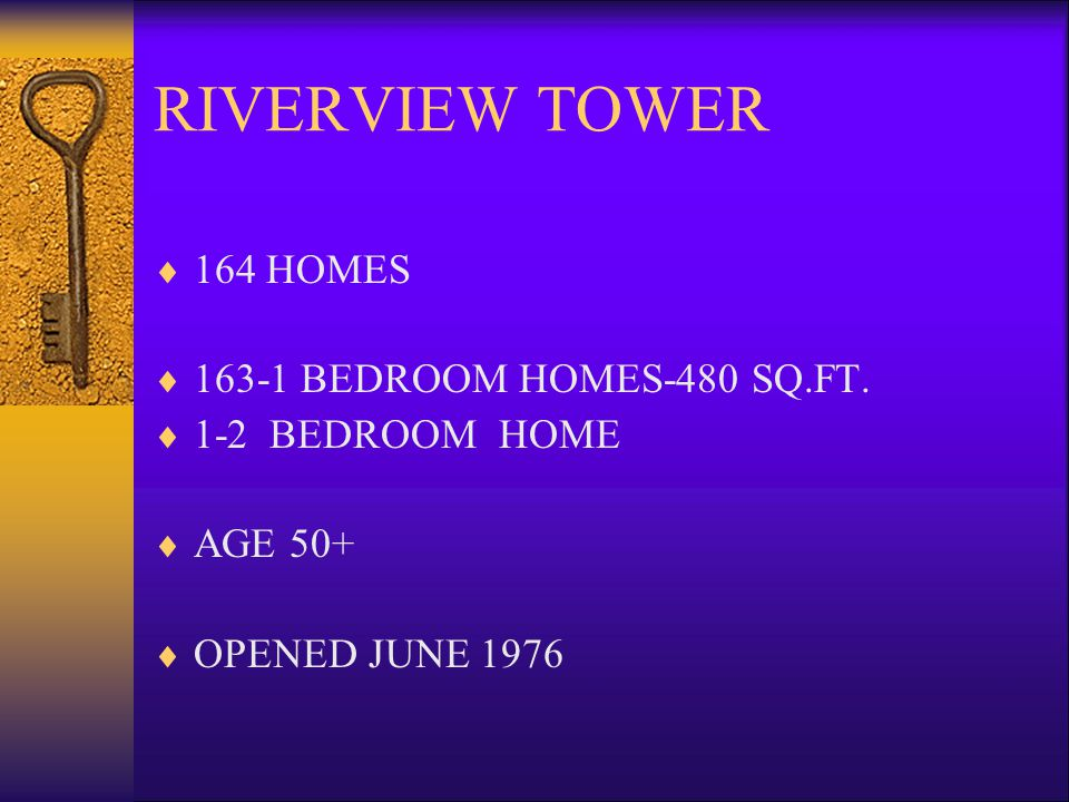 RIVERVIEW TOWER 164 HOMES 163-1 BEDROOM HOMES-480 SQ.FT.