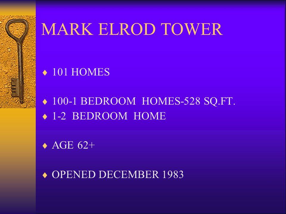 MARK ELROD TOWER 101 HOMES 100-1 BEDROOM HOMES-528 SQ.FT.