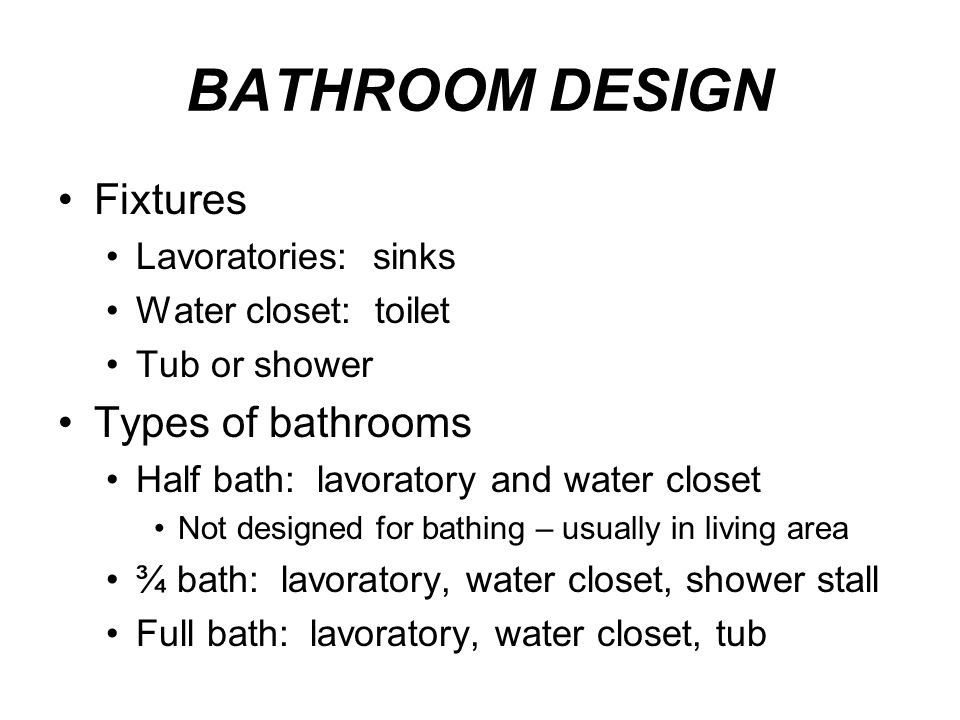 BATHROOM DESIGN Fixtures Types of bathrooms Lavoratories: sinks
