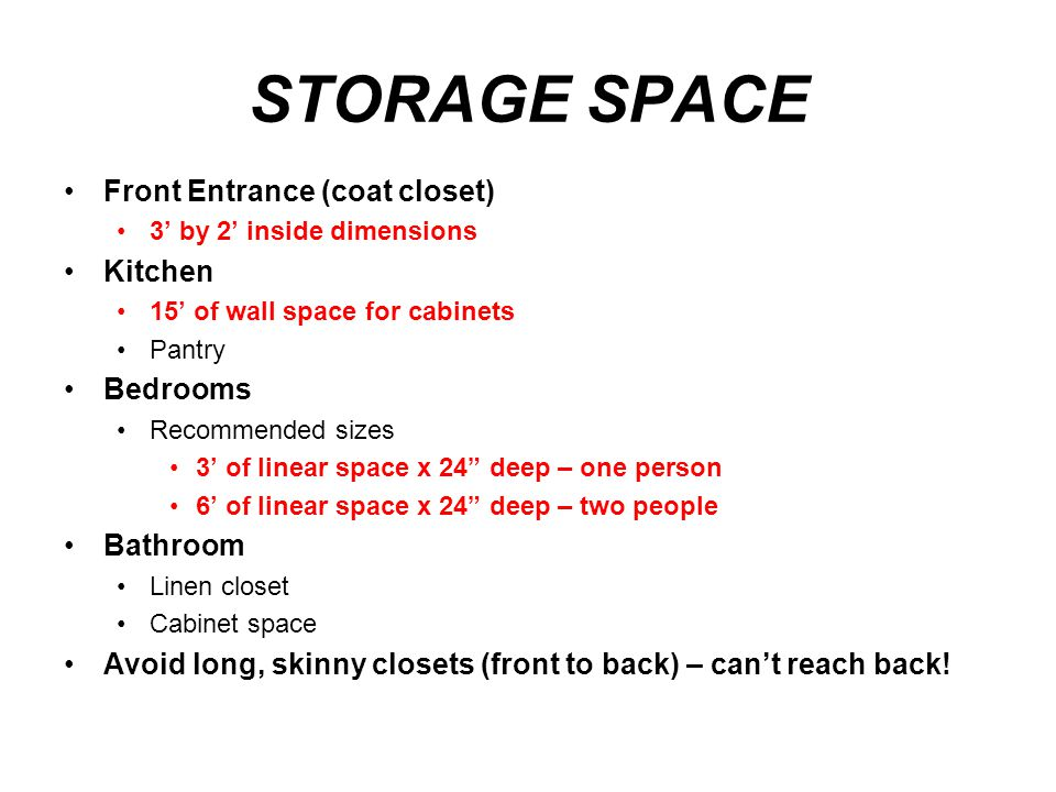STORAGE SPACE Front Entrance (coat closet) Kitchen Bedrooms Bathroom