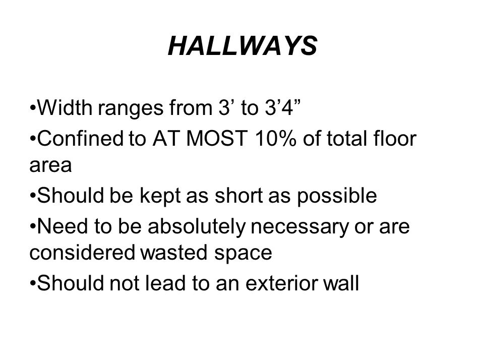 HALLWAYS Width ranges from 3' to 3'4