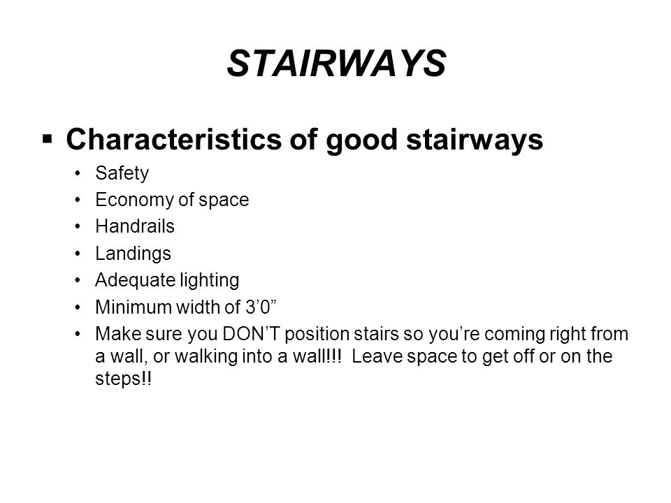 STAIRWAYS Characteristics of good stairways Safety Economy of space