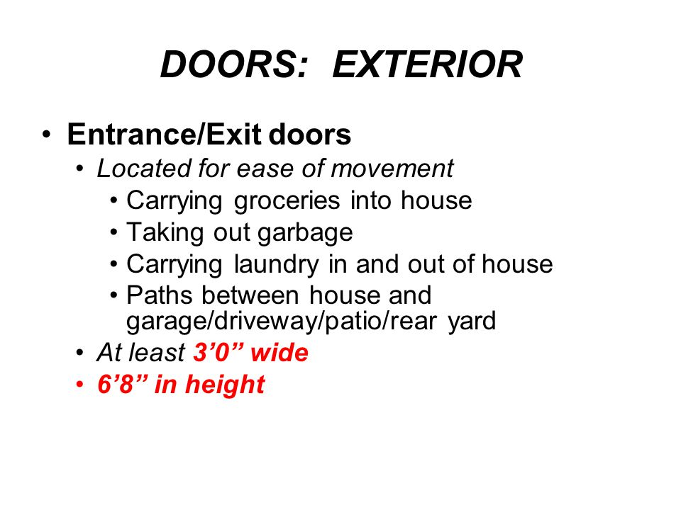 DOORS: EXTERIOR Entrance/Exit doors Located for ease of movement