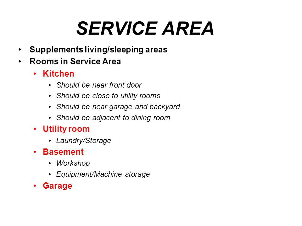 SERVICE AREA Supplements living/sleeping areas Rooms in Service Area