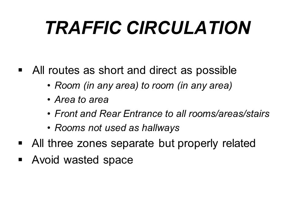 TRAFFIC CIRCULATION All routes as short and direct as possible