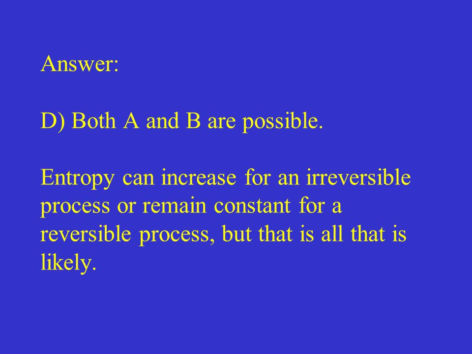 Answer: D) Both A and B are possible