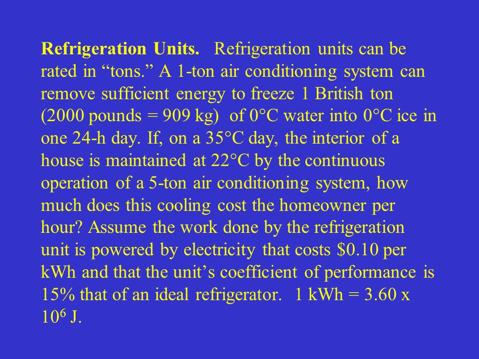 Refrigeration Units. Refrigeration units can be rated in tons