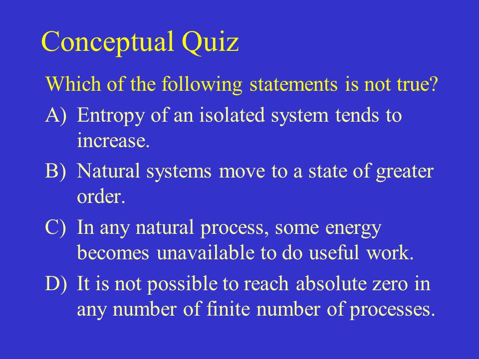 Conceptual Quiz Which of the following statements is not true