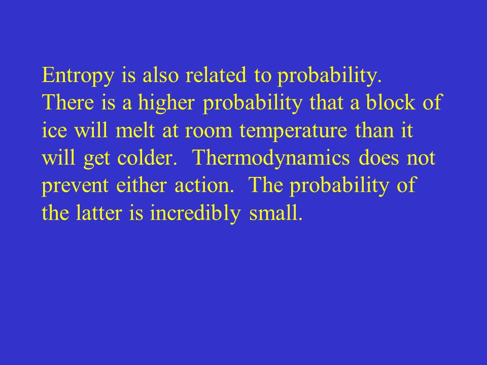 Entropy is also related to probability