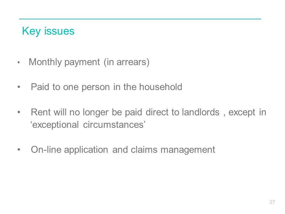 Key issues Paid to one person in the household