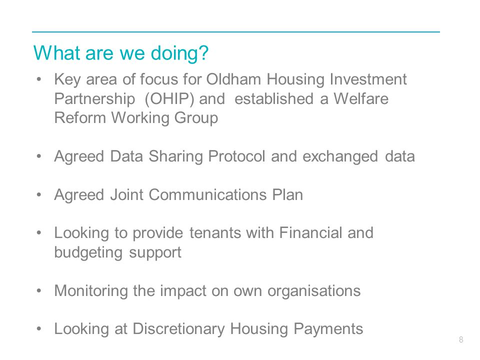 What are we doing Key area of focus for Oldham Housing Investment Partnership (OHIP) and established a Welfare Reform Working Group.