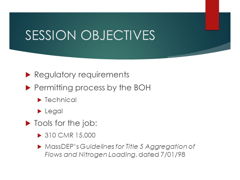 SESSION OBJECTIVES Regulatory requirements