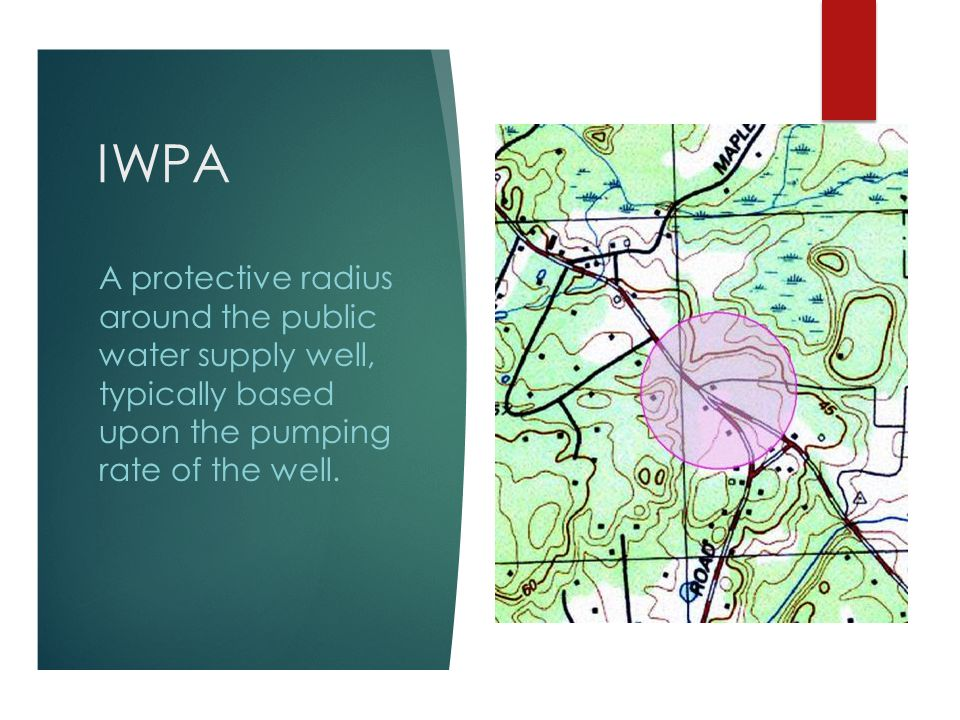 IWPA A protective radius around the public water supply well, typically based upon the pumping rate of the well.