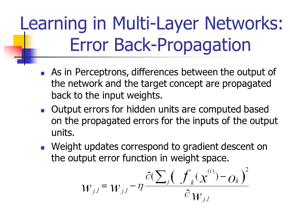 Learning in Multi-Layer Networks: Error Back-Propagation
