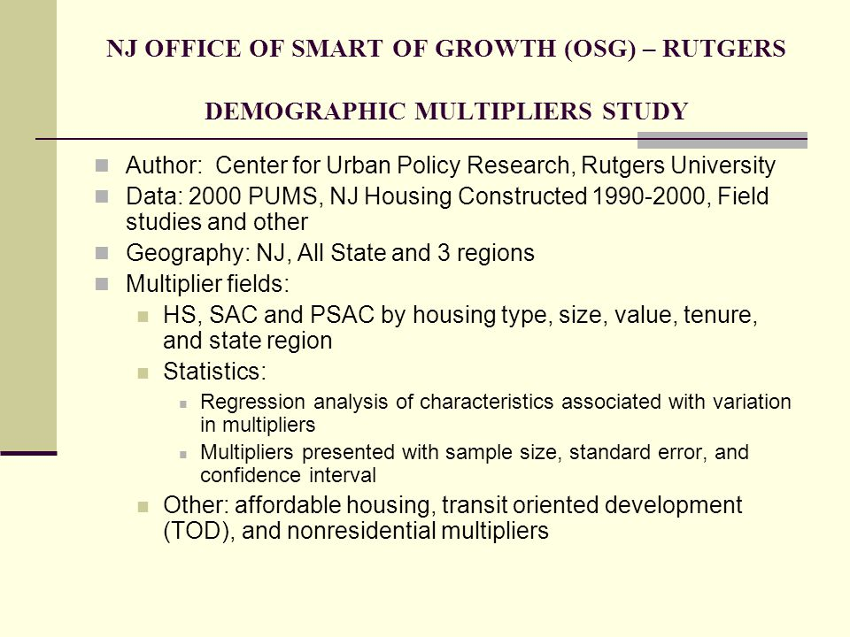 NJ OFFICE OF SMART OF GROWTH (OSG) – RUTGERS DEMOGRAPHIC MULTIPLIERS STUDY