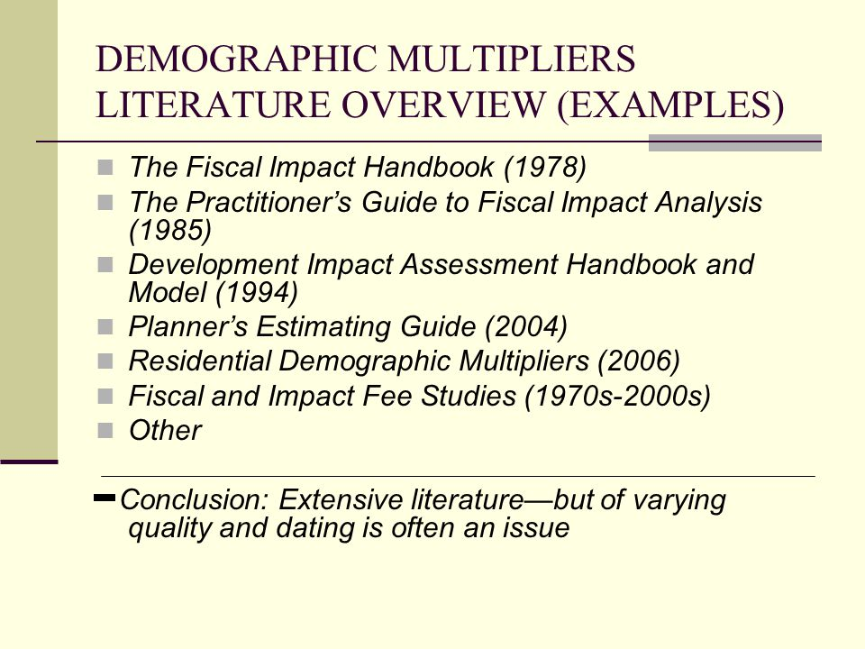 DEMOGRAPHIC MULTIPLIERS LITERATURE OVERVIEW (EXAMPLES)