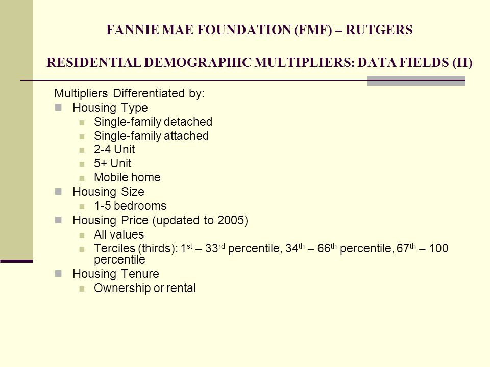 FANNIE MAE FOUNDATION (FMF) – RUTGERS RESIDENTIAL DEMOGRAPHIC MULTIPLIERS: DATA FIELDS (II)