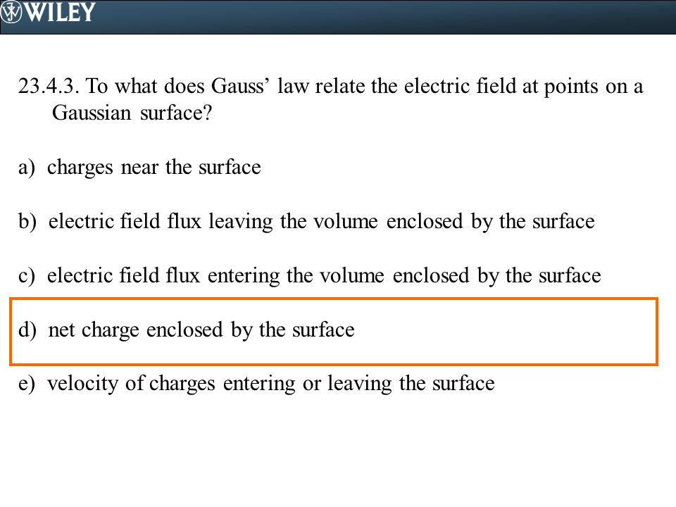 23.4.3. To what does Gauss' law relate the electric field at points on a Gaussian surface