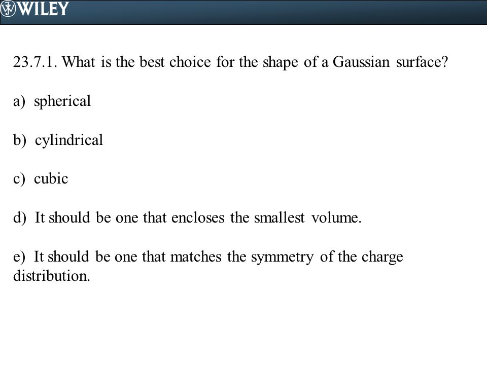 23.7.1. What is the best choice for the shape of a Gaussian surface