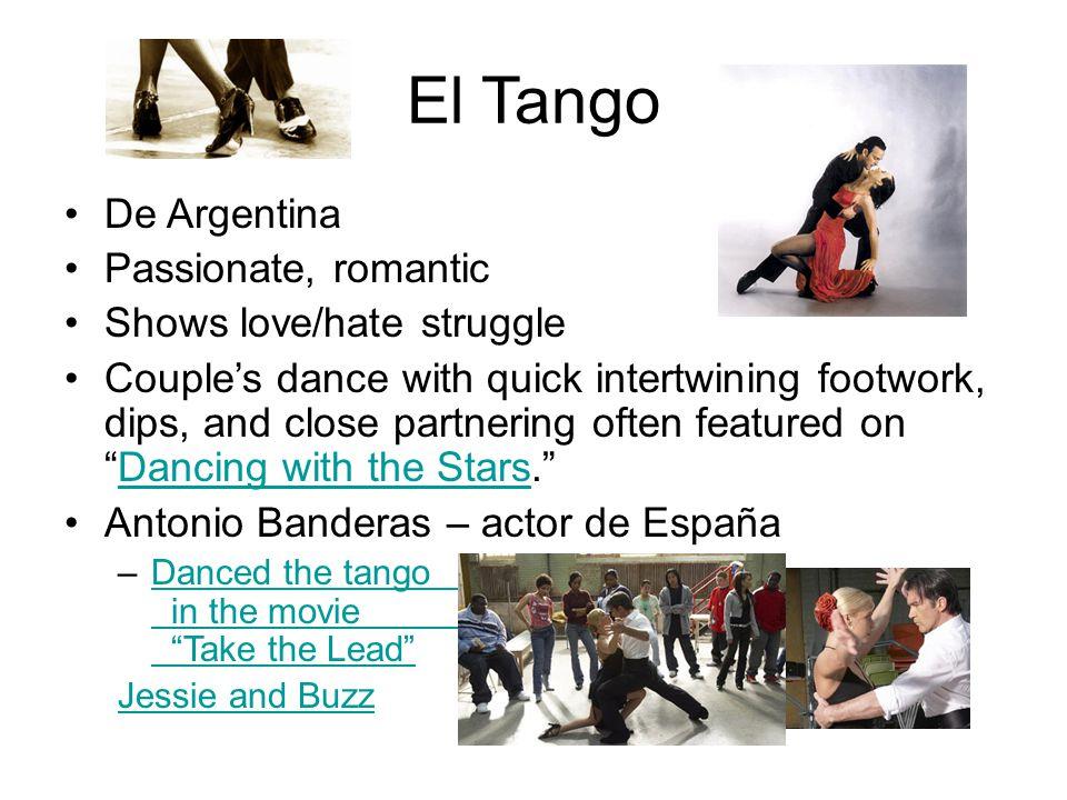El Tango De Argentina Passionate, romantic Shows love/hate struggle