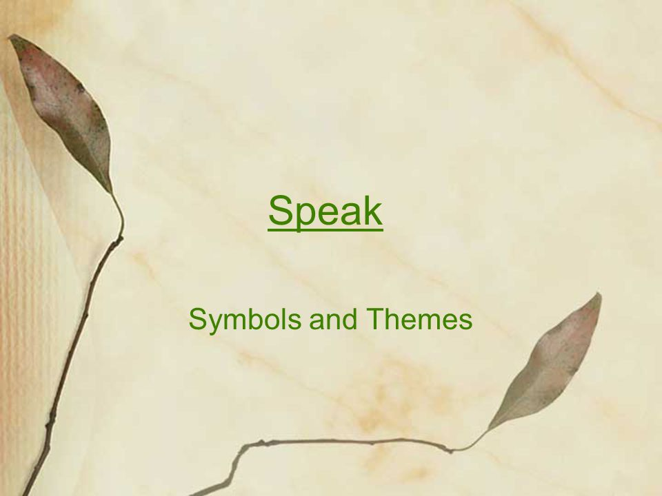 Speak Symbols and Themes