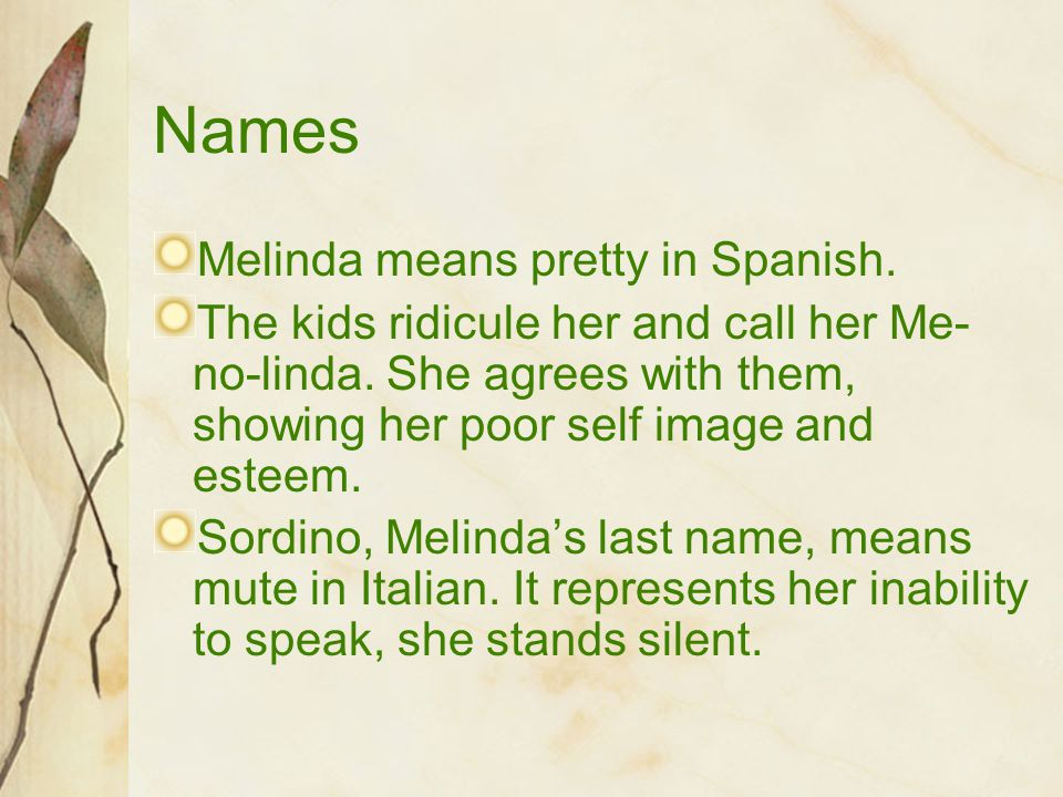 Names Melinda means pretty in Spanish.