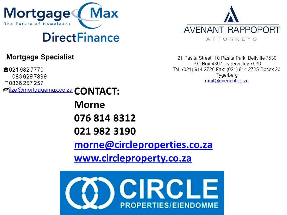 CONTACT: Morne 076 814 8312 021 982 3190 morne@circleproperties.co.za