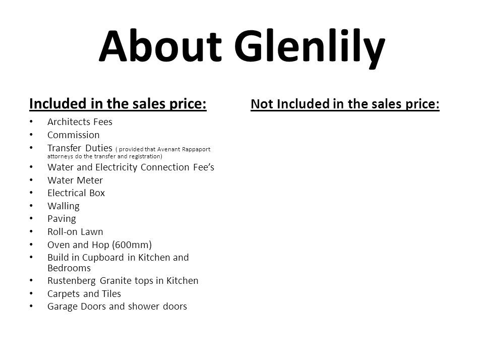 About Glenlily Included in the sales price: