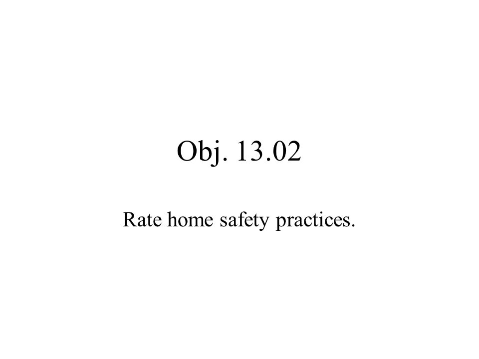 Rate home safety practices.