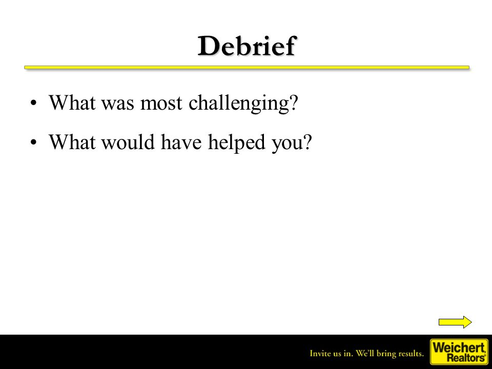 Debrief What was most challenging What would have helped you