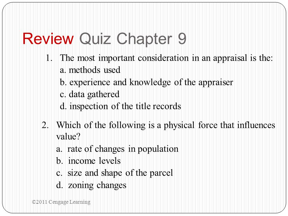 Review Quiz Chapter 9 The most important consideration in an appraisal is the: a. methods used. b. experience and knowledge of the appraiser.