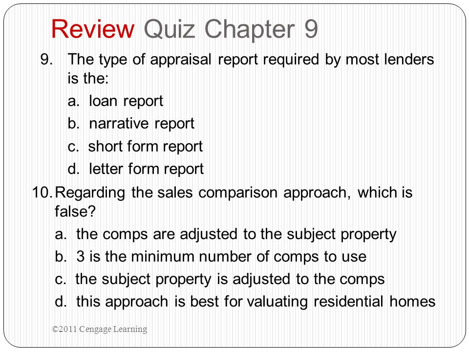 Review Quiz Chapter 9 The type of appraisal report required by most lenders is the: a. loan report.
