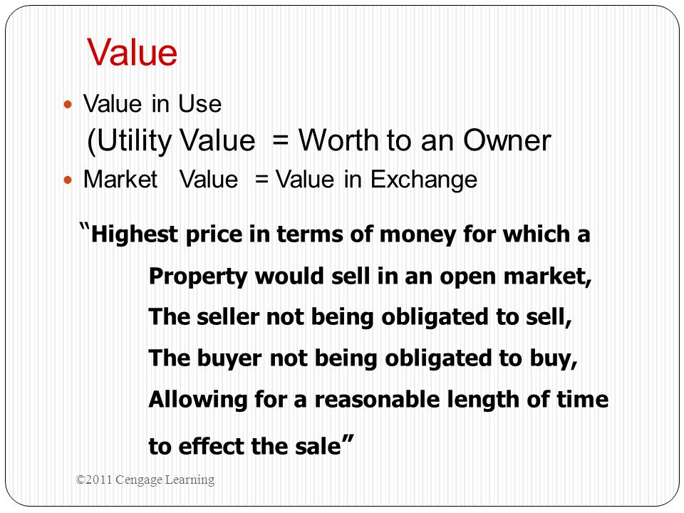 Value (Utility Value = Worth to an Owner