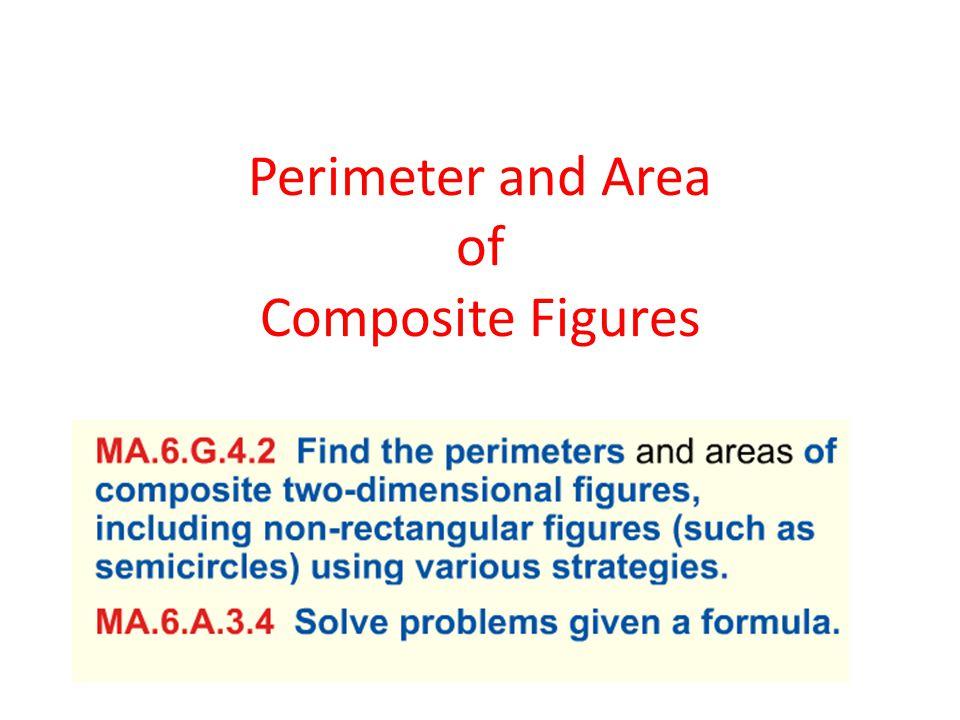 Perimeter and Area of Composite Figures