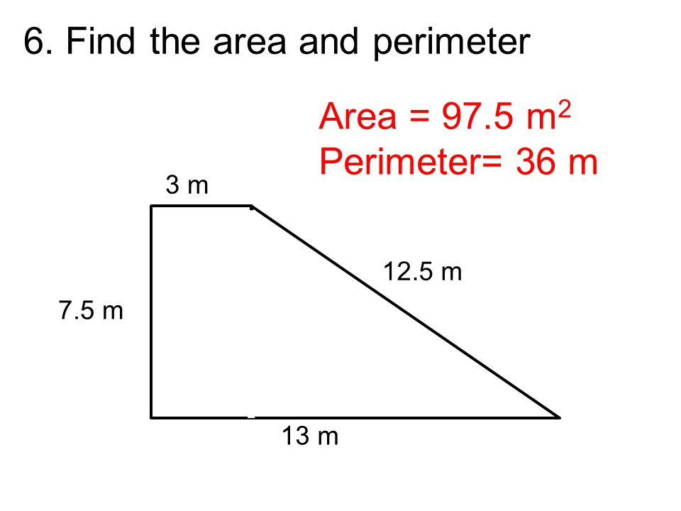 6. Find the area and perimeter