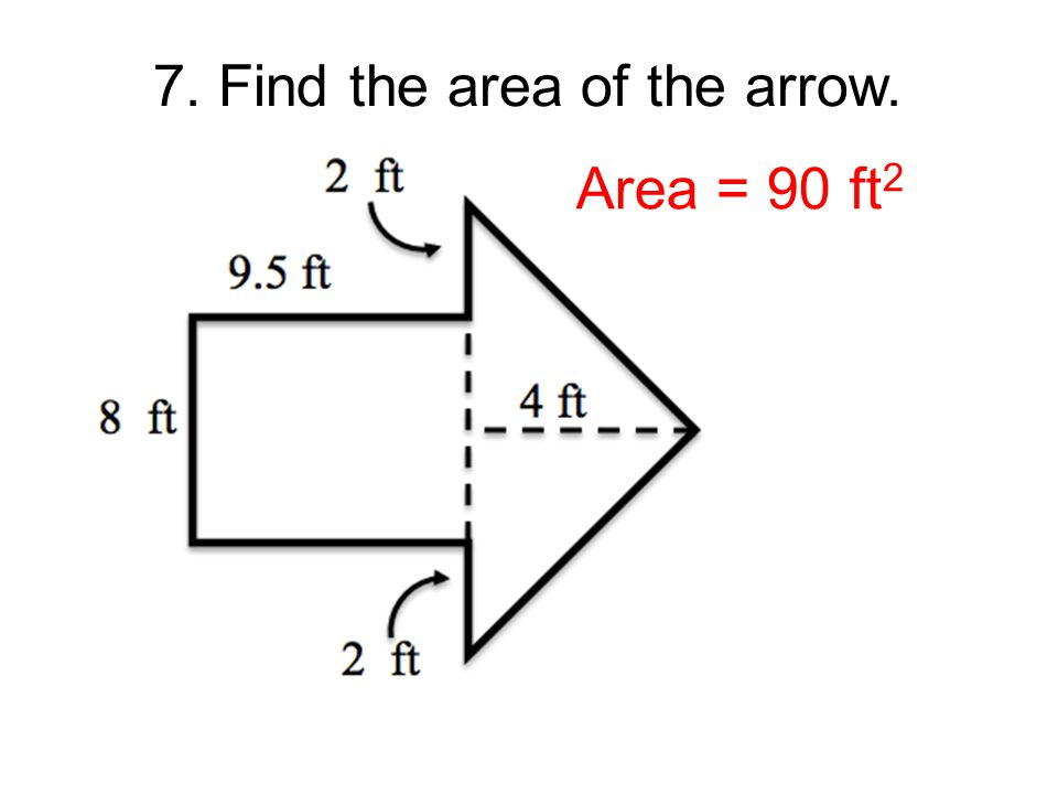 7. Find the area of the arrow.