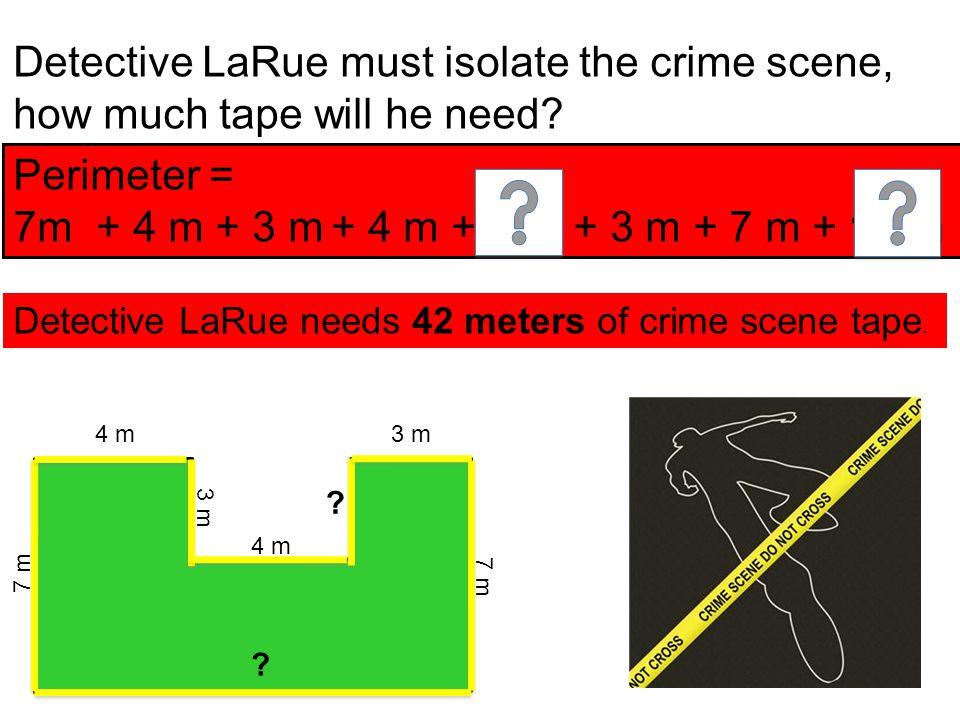 Detective LaRue must isolate the crime scene,