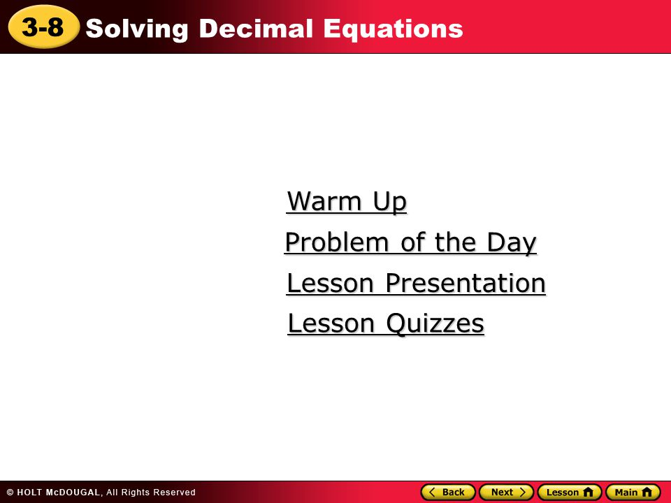 Warm Up Problem of the Day Lesson Presentation Lesson Quizzes