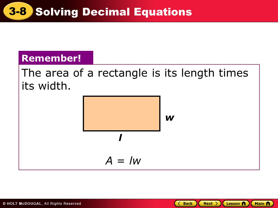 The area of a rectangle is its length times its width.