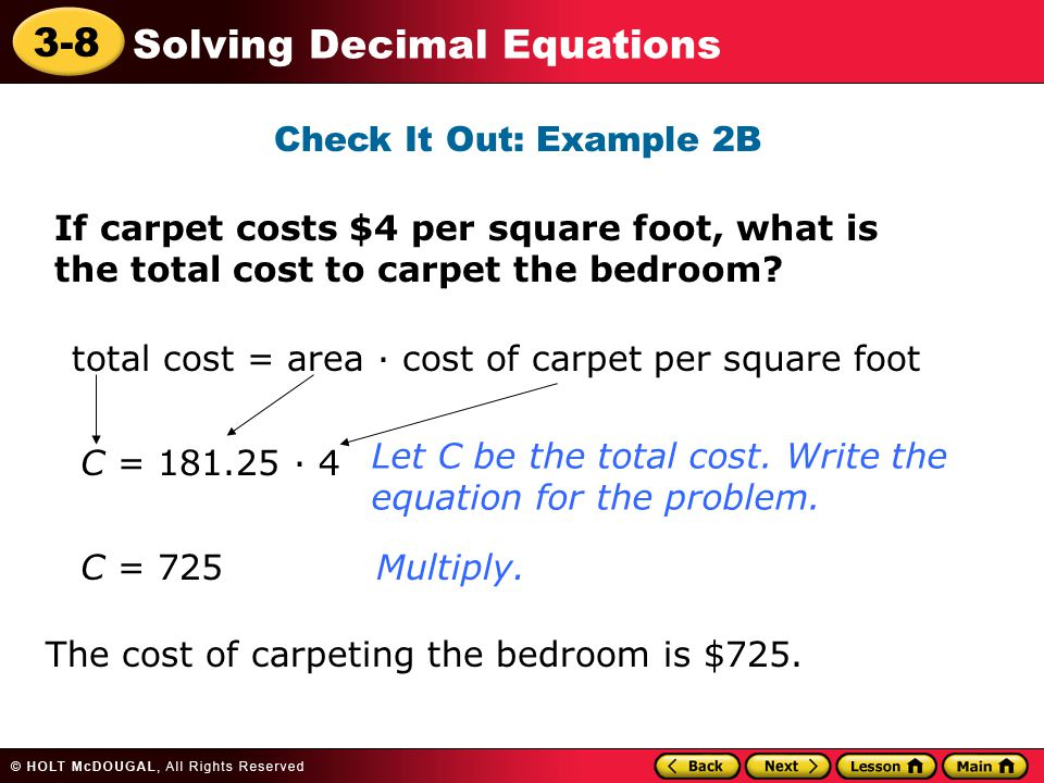 Check It Out: Example 2B If carpet costs $4 per square foot, what is the total cost to carpet the bedroom