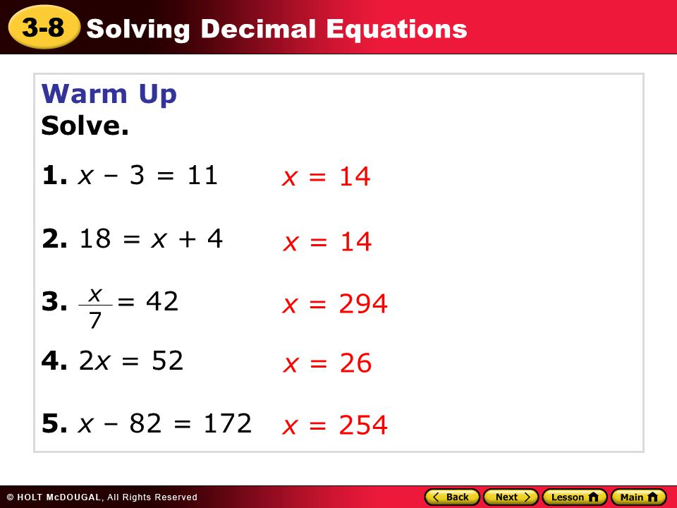 Warm Up Solve. 1. x – 3 = 11 2. 18 = x + 4 x = 14 3. = 42 4. 2x = 52